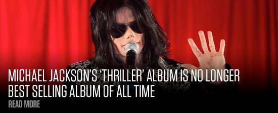 Michael Jackson's 'Thriller' Album Is No Longer Best Selling Album Of All Time