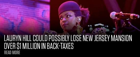 Lauryn Hill Could Possibly Lose New Jersey Mansion Over $1 Million In Back-Taxes