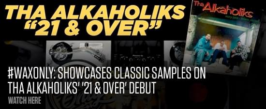 #WAXONLY: Vin Rican Showcases Classic Samples On Tha Alkaholiks' '21 & Over' Debut