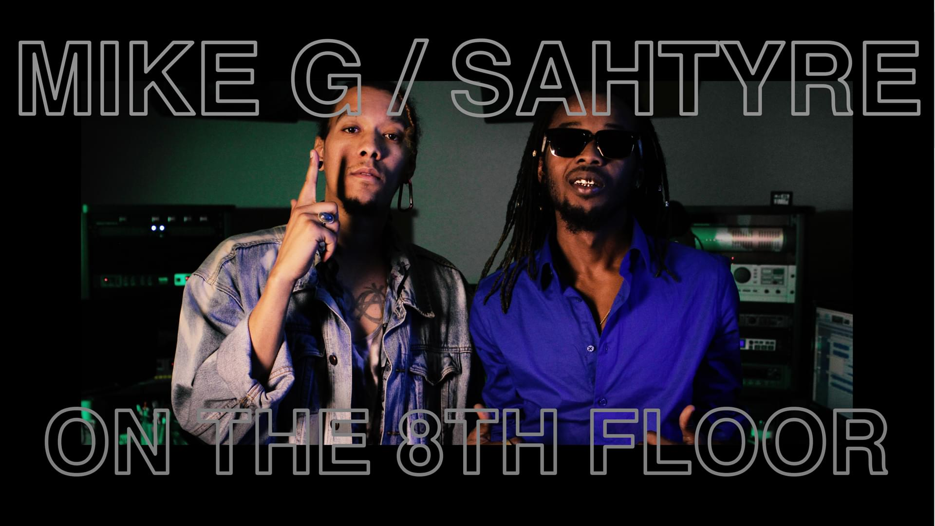 "Mike G Feat. Sahtyre ""Ruin Your Day"" LIVE l On The 8th Floor"