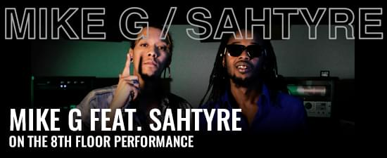 """Mike G Feat. Sahtyre """"Ruin Your Day"""" LIVE l On The 8th Floor"""