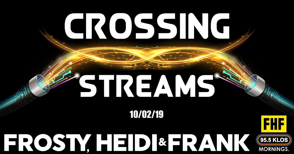 Crossing Streams 10/2/19