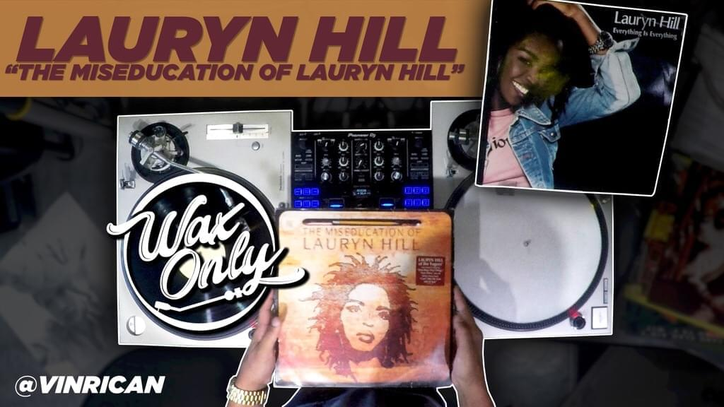 #WAXONLY: Celebrates 20 Years of 'The Miseducation Of Lauryn Hill' [WATCH]