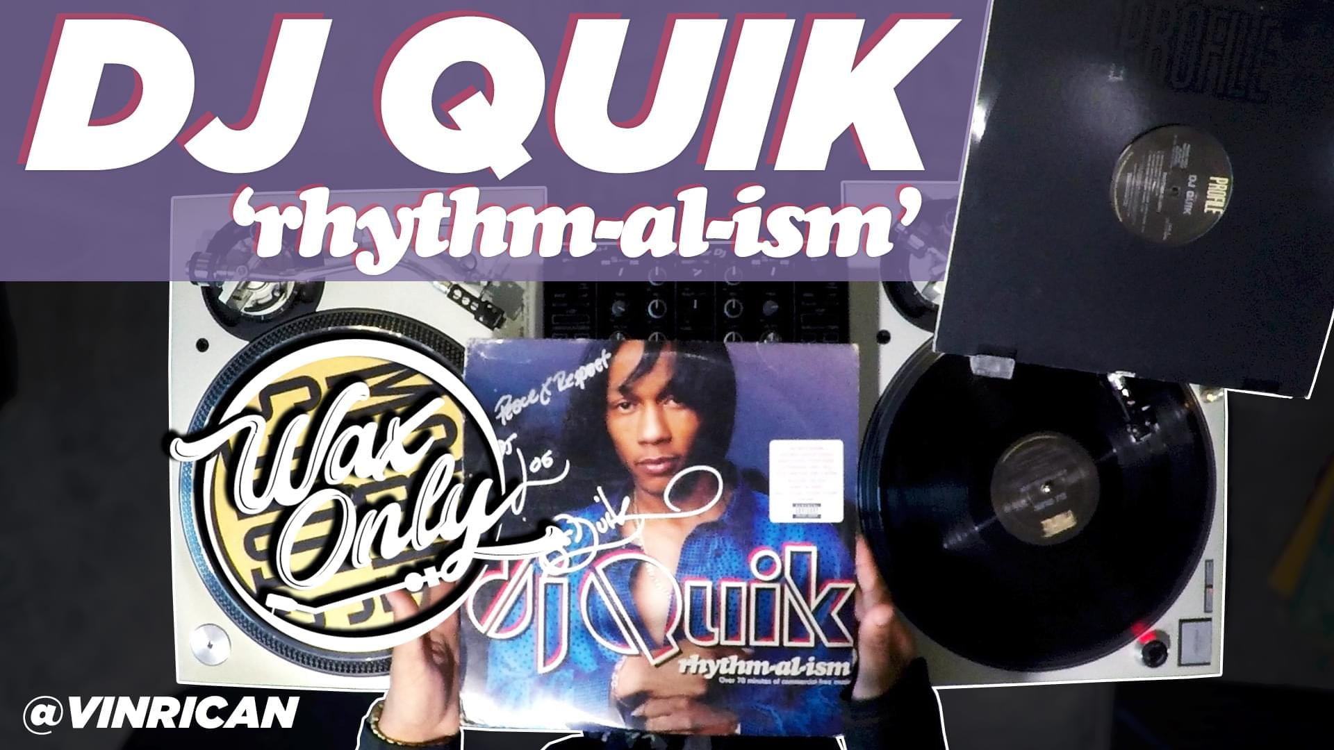 #WAXONLY: Vin Rican Flips Through Samples Used On DJ Quik's 'rythm-al-ism'