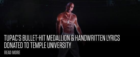Tupac's Bullet-Hit Medallion & Handwritten Lyrics Donated To Temple University