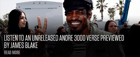 Listen To An Unreleased Andre 3000 Verse Previewed By James Blake