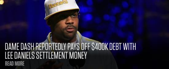 Dame Dash Reportedly Pays Off $400K Debt With Lee Daniels Settlement Money