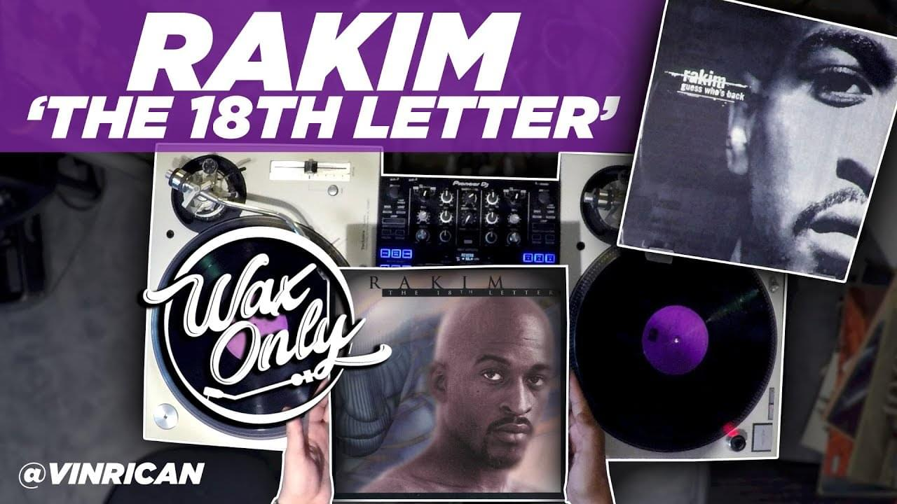#WAXONLY: Discover Classic Samples Used On Rakim's Debut Album 'The 18th Letter'
