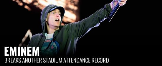 Eminem Breaks Another Stadium Attendance Record