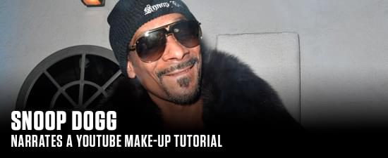 Snoop Dogg Narrate a YouTube Make-Up Tutorial