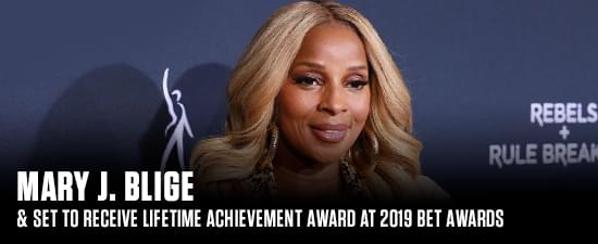 Mary J. Blige Set To Receive Lifetime Achievement Award At 2019 BET Awards