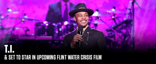 T.I. Set To Star In Upcoming Flint Water Crisis Film