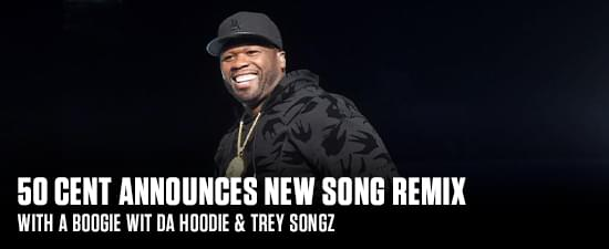 50 Cent Announces New Song Remix With A Boogie Wit Da Hoodie & Trey Songz