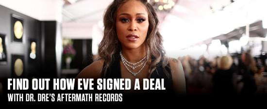 Find Out How Eve Signed A Deal With Dr. Dre's Aftermath Records