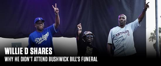 Willie D Shares Why He Didn't Attend Bushwick Bill's Funeral