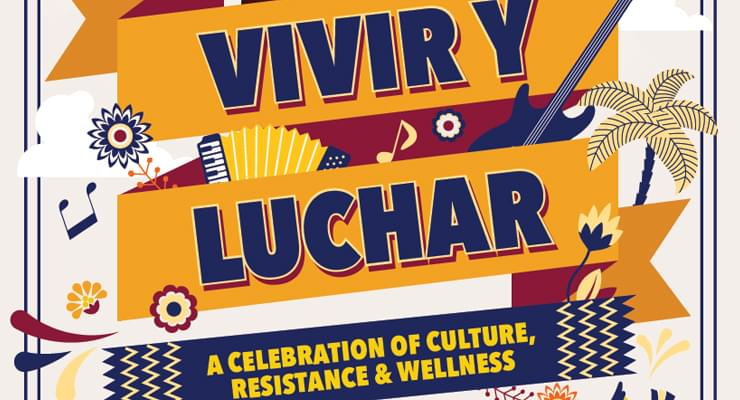 Vivir y Luchar, a Celebration of Culture, Resistance, and Wellness