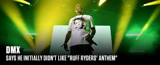 """DMX Says He Initially Didn't Like """"Ruff Ryders' Anthem"""""""