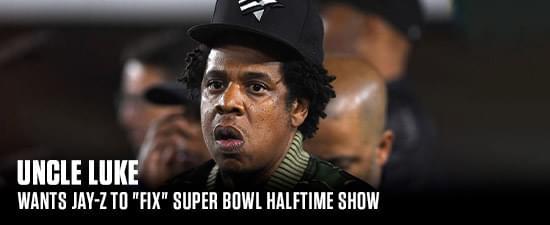 "2 Live Crew's Uncle Luke Wants Jay-Z To ""Fix"" Super Bowl Halftime Show"