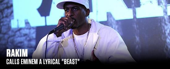 "Rakim Calls Eminem A Lyrical ""Beast"""