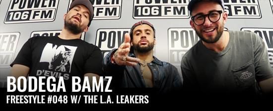 Bodega Bamz Freestyle w/ The L.A. Leakers – Freestyle #048