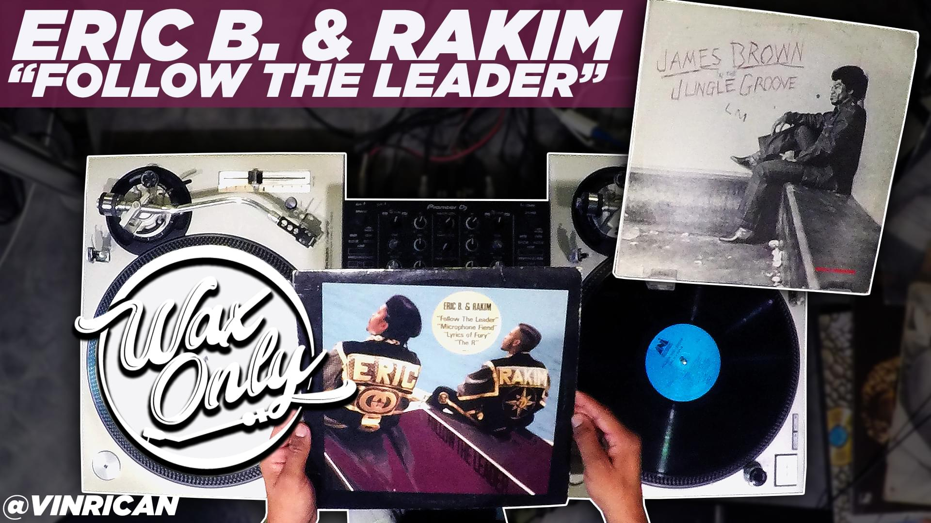 #WAXONLY: Discover Classic Samples Used On Eric B. & Rakim's 'Follow The Leader' [WATCH]