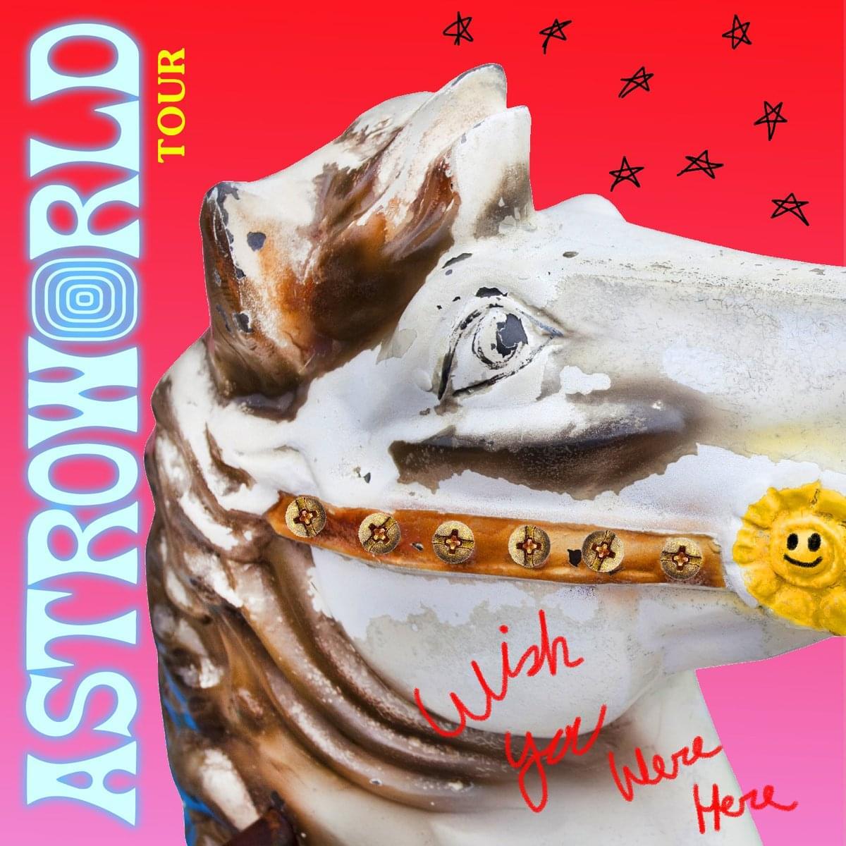 Travis Scott: ASTROWORLD: Wish You Were Here Tour