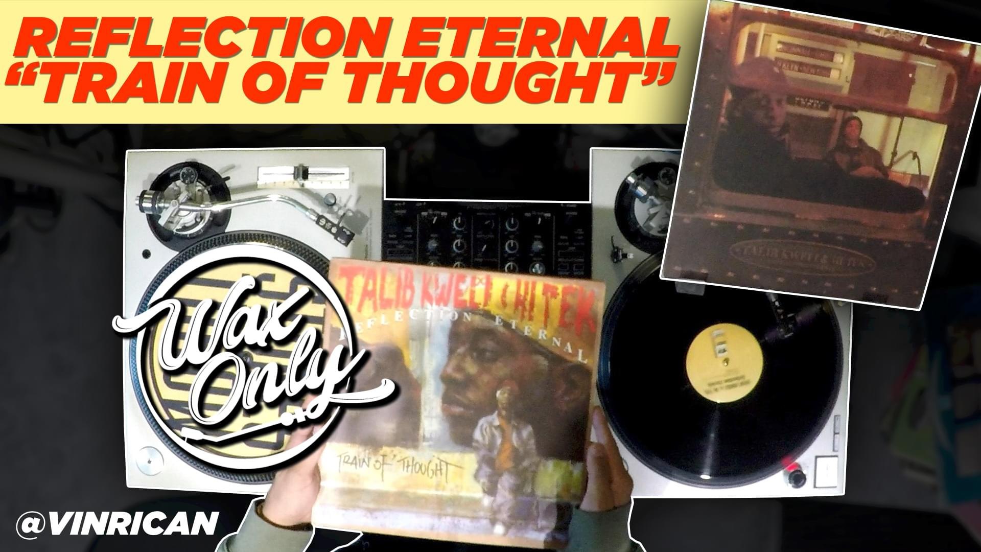 #WAXONLY: Vin Rican FShowcases Classic Samples Used On Reflection Eternal's 'Train Of Thought'