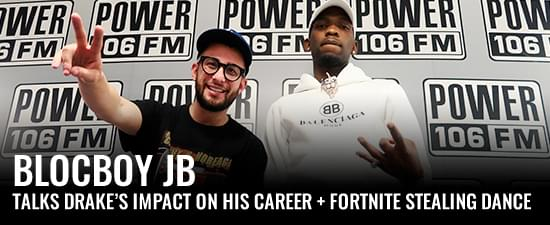 "BlocBoy JB Talks Drake's Impact On His Career, Fortnite Stealing ""Shoot"" Dance + Tay Keith Collab"