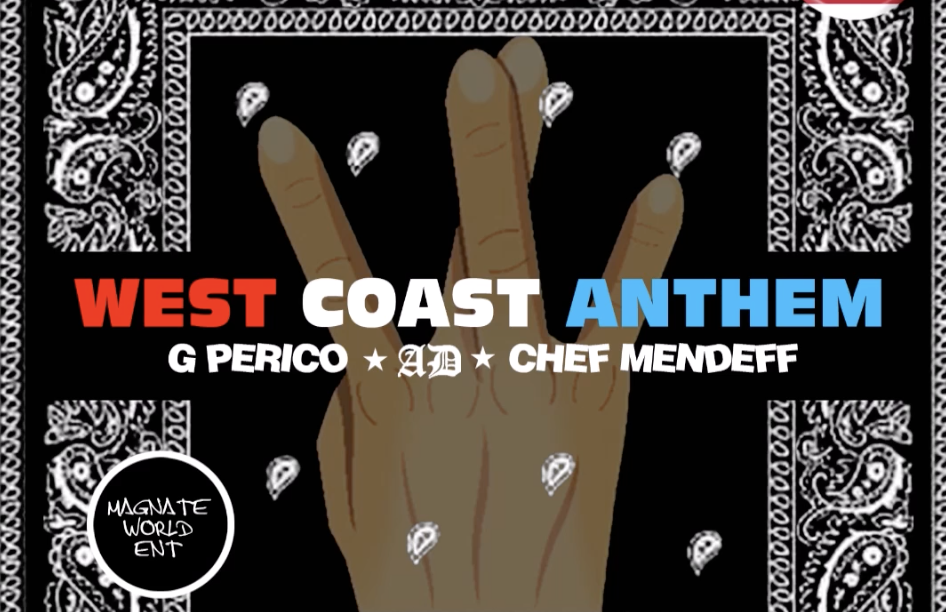 "Chef Mendeff Enlists AD & G Perico For ""West Coast Anthem"" [LISTEN]"
