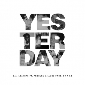 """L.A. Leakers Link Up With West Coast Squad for New Track """"Yesterday"""" [STREAM]"""