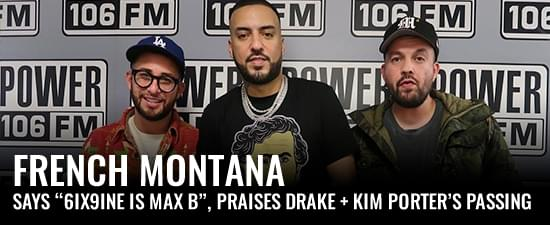 "French Montana Says ""6ix9ine Is Max B"", Praises Drake & Reflects On The Late Kim Porter"