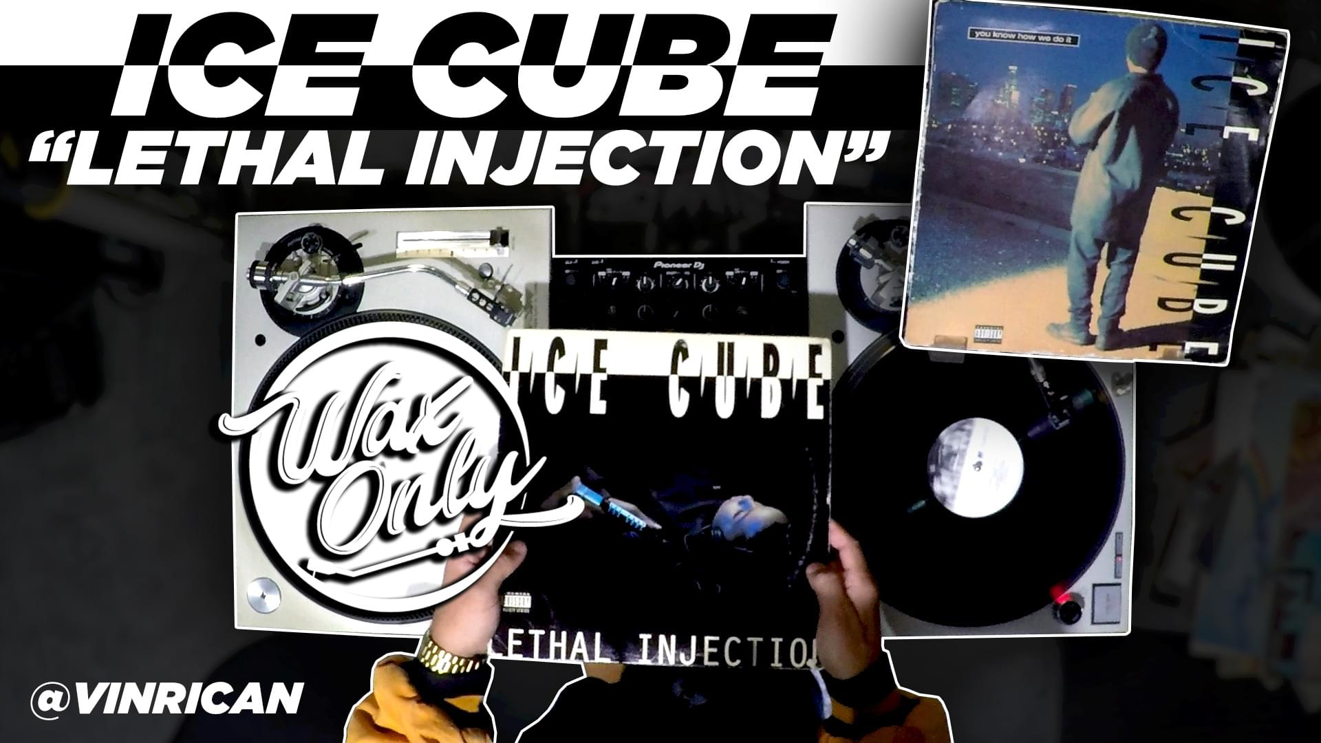 #WAXONLY: Celebrate 25 Years Of Ice Cube's 'Lethal Injection' Album [WATCH]