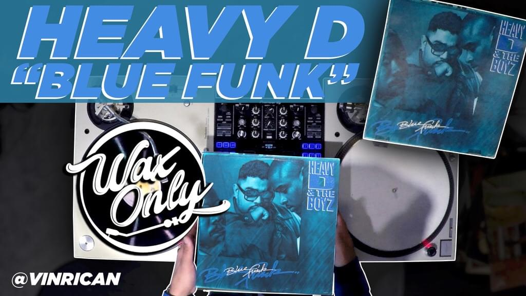 "Wax Only Celebrates The 26th Anniversary Of Heavy D's ""Blue Funk"" Album [WATCH]"