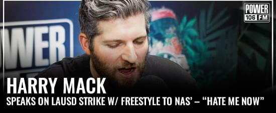 "Harry Mack Speaks On LAUSD Strike w/ Freestyle to Nas' – ""Hate Me Now"""
