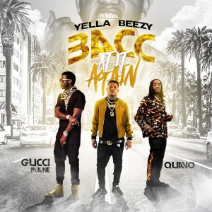 """Yella Beezy Tags Quavo & Gucci Mane on New Single """"Bacc at it Again"""" [LISTEN]"""