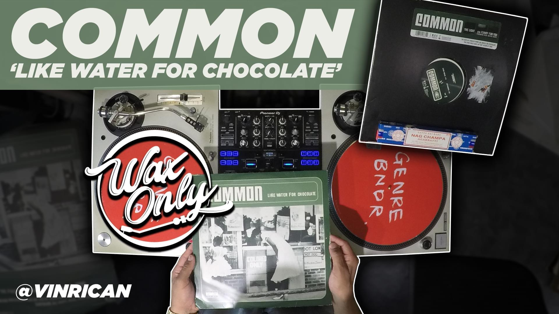 #WAXONLY: Discover Classic Samples Used On Common's 'Like Water For Chocolate'
