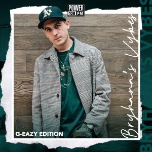 Bryhana's Vybes Playlist—#THELIFTOFF Edition: G-Eazy