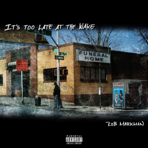 "Rob Markman Drops New Album ""It's Too Late At The Wake"""