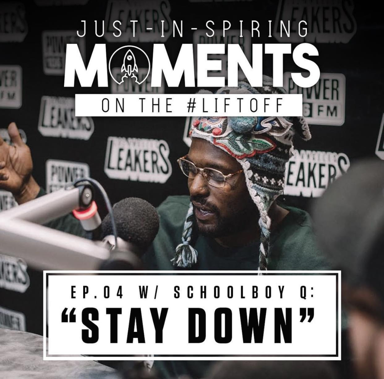 """JUST-IN-SPIRING Moments on the#LIFTOFFEp. 04 w/ScHoolboy Q: """"STAY DOWN"""""""