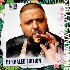 Bryhana's Vybes Playlist—DJ Khaled