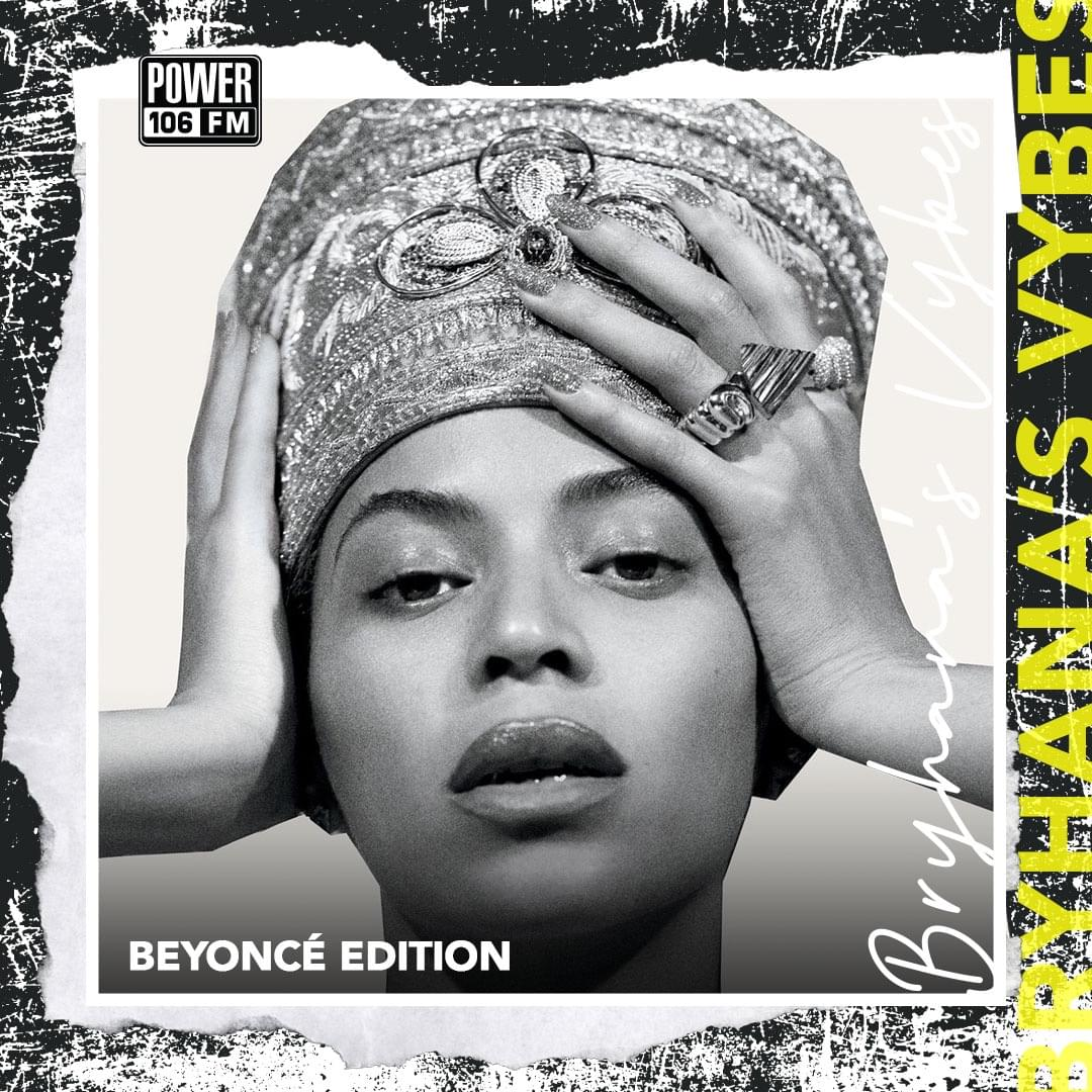 Bryhana's Vybes Playlist—Beyoncé