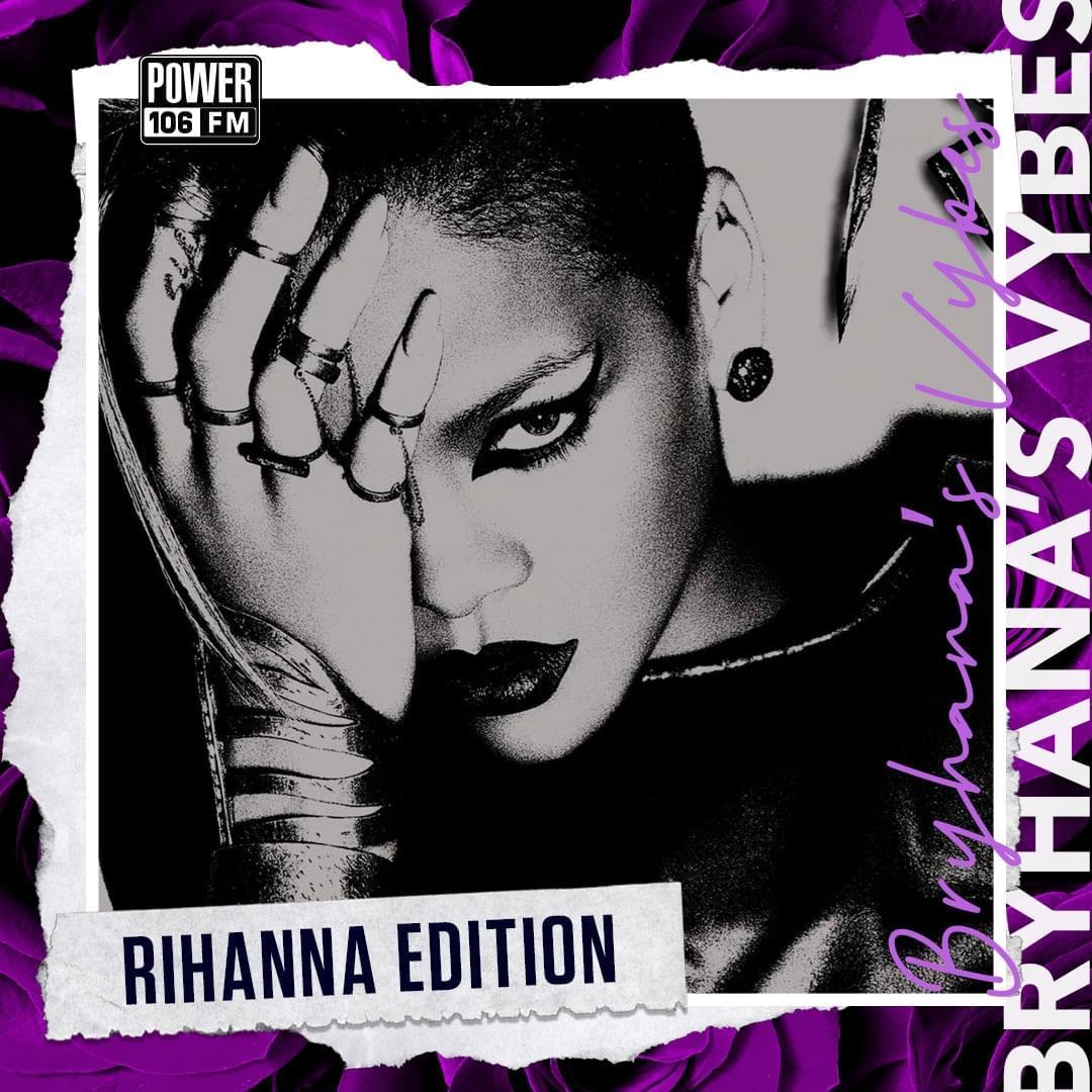 Bryhana's Vybes Playlist—Rihanna