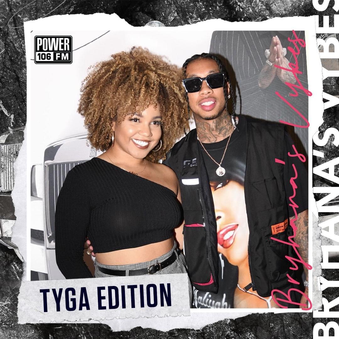 Bryhana's Vybes Playlist—Tyga