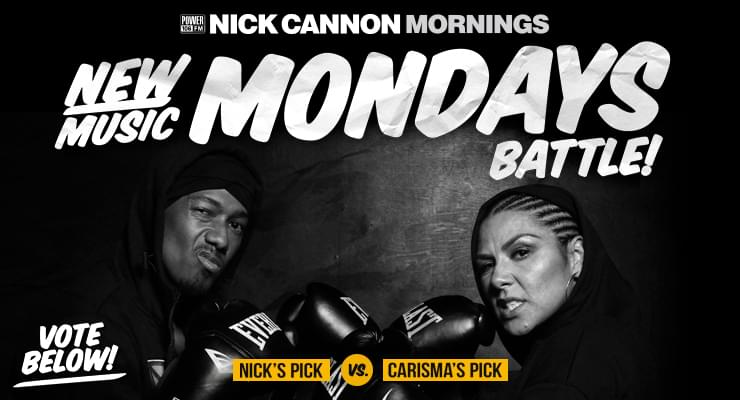 New Music Mondays | Nick Cannon Vs. DJ Carisma