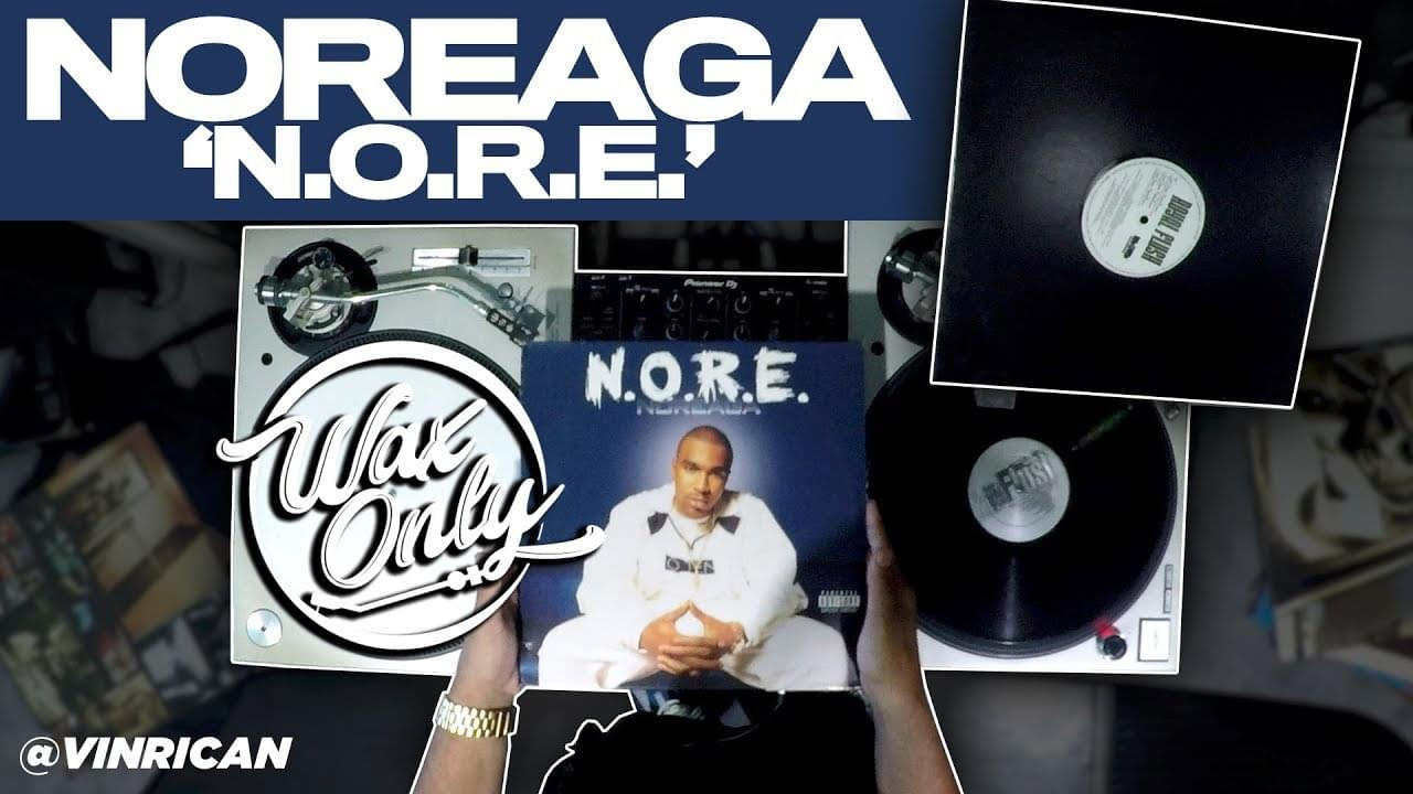 #WAXONLY: Discover Samples Used On Noreaga's 'N.O.R.E.' [WATCH]