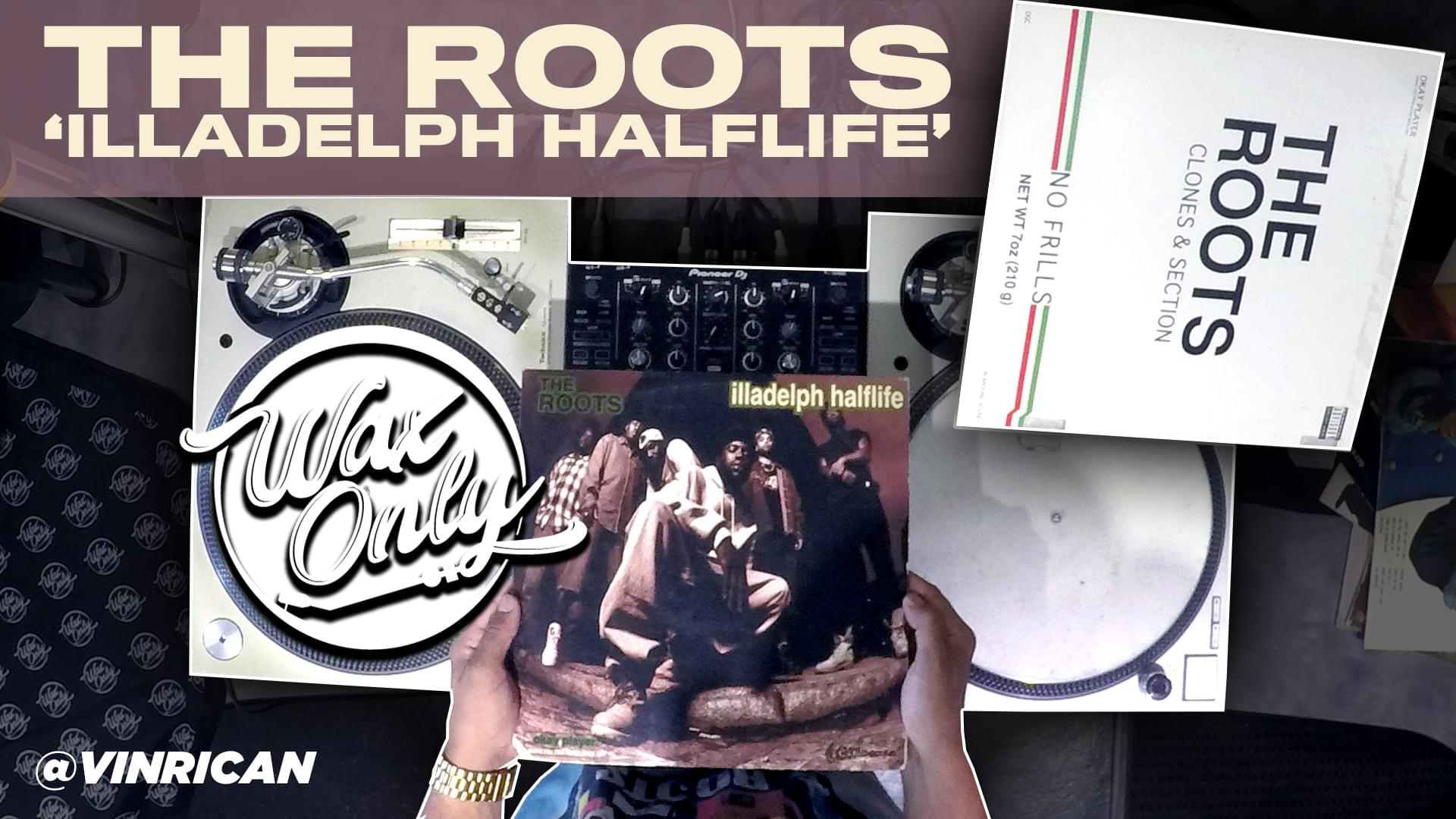 #WAXONLY: Vin Rican Showcases Samples Used On The Roots' Third Studio Album 'ILLADELPH Halflife'