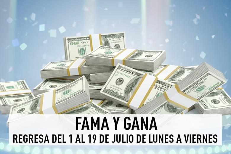 FAMA Y GANA REGRESA