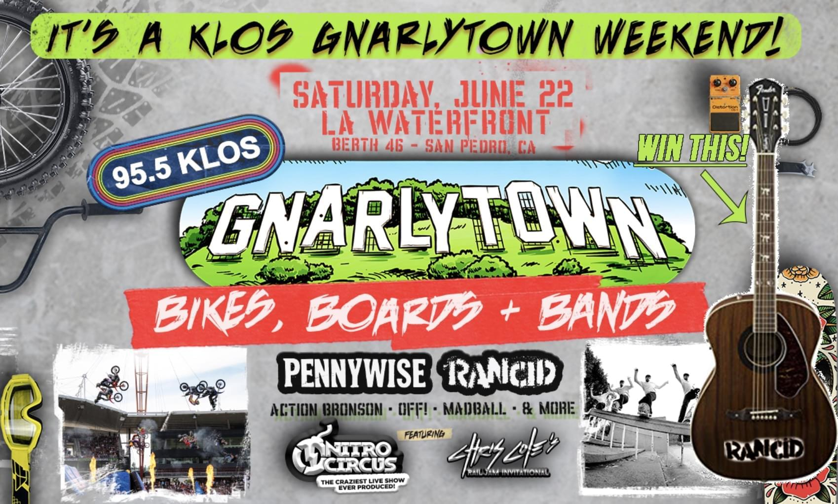 It's a KLOS Gnarlytown Weekend!
