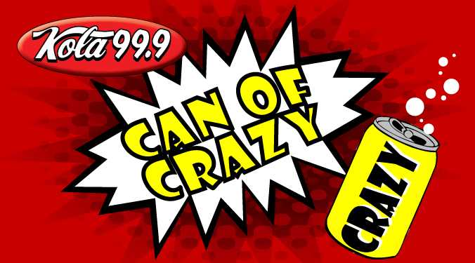 KOLA Can of Crazy-best of week of 1.7.19