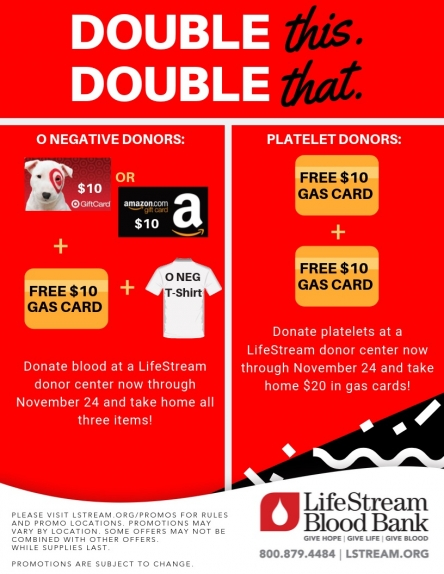 NOW THROUGH 11/24 LIFE STREAM BLOOD DONATION DOUBLE DOUBLE